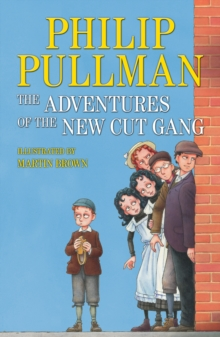 The adventures of the New Cut Gang - Pullman, Philip