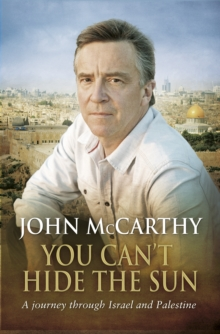 Image for You can't hide the sun  : a journey through Israel and Palestine