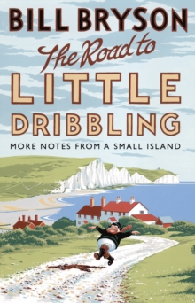Image for The road to Little Dribbling  : more notes from a small island