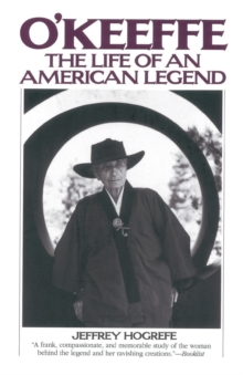 Image for O'Keefe: the Life of an American Legend : The Life of an American Legend