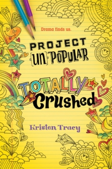 Image for Project (Un)Popular Book #2: Totally Crushed