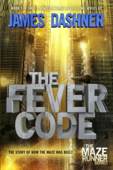 Image for The Fever Code (Maze Runner, Book Five; Prequel)