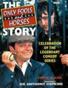 Image for The only fools and horses story  : a celebration of the legendary comedy series