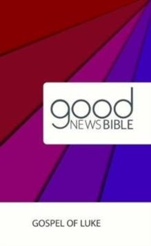 Image for Good News Bible (GNB) Gospel of Luke