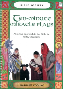 Image for Ten-Minute Miracle Plays : An Active Approach to the Bible for Today's Teachers