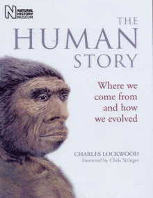 Image for The human story  : where we come from and how we evolved