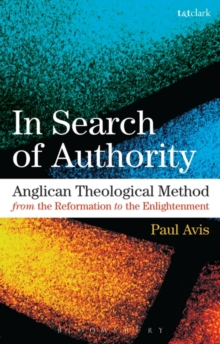 Image for In Search of Authority : Anglican Theological Method from the Reformation to the Enlightenment