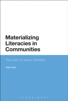 Image for Materializing literacies in communities: the uses of literacy revisited