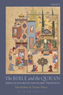 Image for The Bible and the Qur'an  : biblical figures in the Islamic tradition