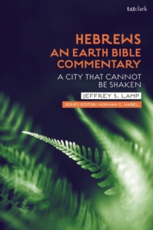 Image for Hebrews: An Earth Bible Commentary : A City That Cannot Be Shaken