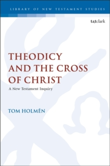 Image for Theodicy and the cross of Christ  : a New Testament inquiry