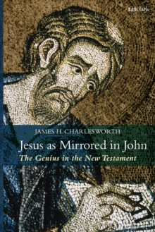 Image for Jesus as mirrored in John  : the genius in the New Testament
