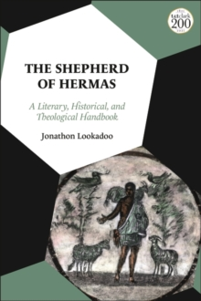Image for The Shepherd of Hermas  : a literary, historical, and theological handbook