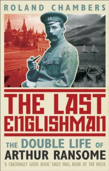 Image for The last Englishman  : the double life of Arthur Ransome