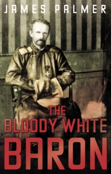 Image for The bloody white baron