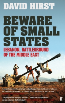 Image for Beware of small states  : Lebanon, battleground of the Middle East