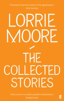 Image for The collected stories of Lorrie Moore