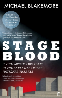 Image for Stage blood  : five tempestuous years in the early life of the National Theatre