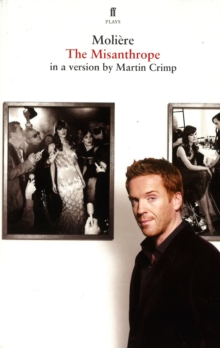 Image for The Misanthrope : in a version by Martin Crimp