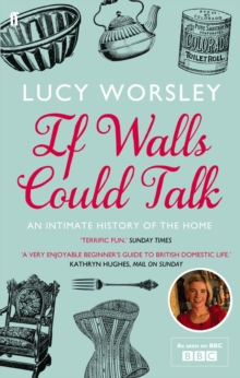 Image for If walls could talk  : an intimate history of the home