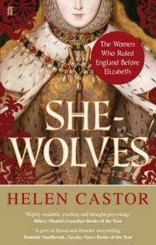 Image for She-wolves: the women who ruled England before Elizabeth