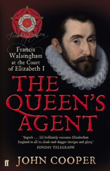 Image for The Queen's agent: Francis Walsingham at the Court of Elizabeth I