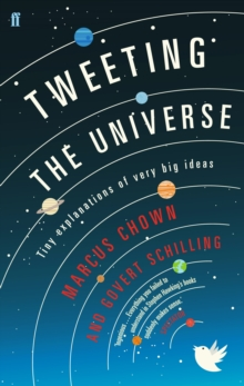 Image for Tweeting the universe  : tiny explanations of very big ideas