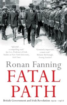 Image for Fatal path: British government and Irish Revolution, 1910-1922