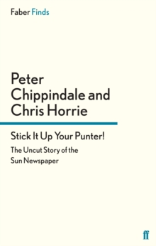 Image for Stick it up your punter!  : the uncut story of the Sun newspaper