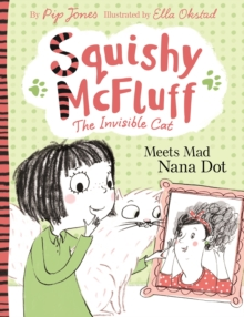 Image for Squishy McFluff the invisible cat meets mad Nana Dot