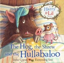 Image for The hog, the shrew and the hullabaloo
