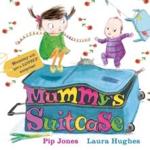 Mummy's suitcase - Jones, Pip