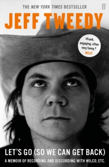 Image for Let's go (so we can get back)  : a memoir of recording and discording with Wilco, etc.