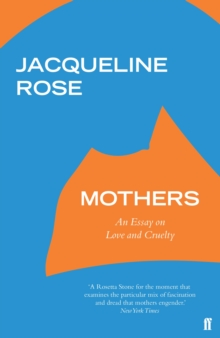 Image for Mothers  : an essay on love and cruelty