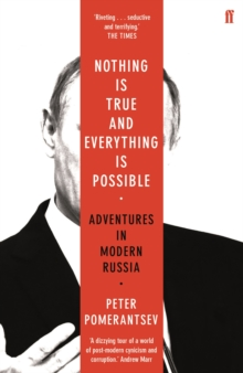 Image for Nothing is true and everything is possible  : adventures in modern Russia