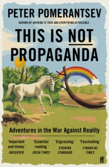 Image for This is not propaganda  : adventures in the war against reality