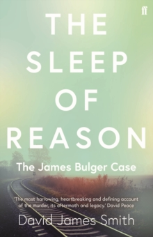 Image for The sleep of reason  : the James Bulger case