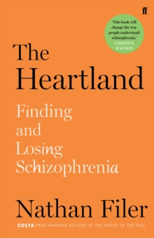 Image for The heartland  : finding and losing schizophrenia