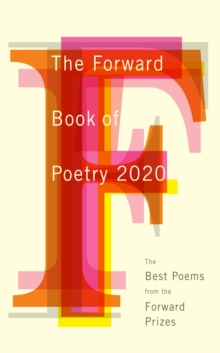 The Forward book of poetry 2020 - Poets, Various