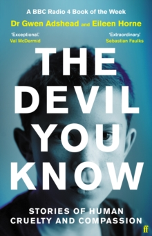Image for The Devil You Know : Stories of Human Cruelty and Compassion