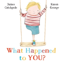 What happened to you? - Catchpole, James