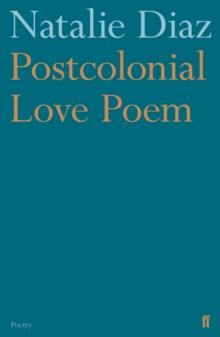 Postcolonial love poem - Diaz, Natalie