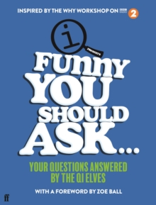 Image for Funny you should ask..  : your questions answered by the QI Elves