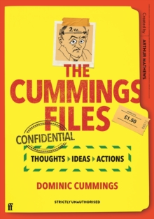 Image for The Cummings files - confidential  : thoughts, ideas, actions by Dominic Cummings