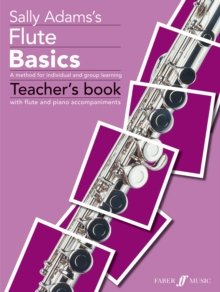 Image for Sally Adams's flute basics  : a method for individual and group learning: Teacher's book with flute and piano accompaniments