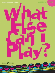 Image for What Else Can I Play? Flute Grade 4
