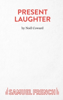 Image for Present laughter  : a light comedy in three acts