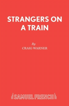 Image for Strangers on a train  : a play