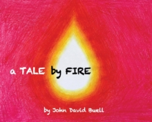 Image for A Tale by Fire : a spiritual picture book for all ages