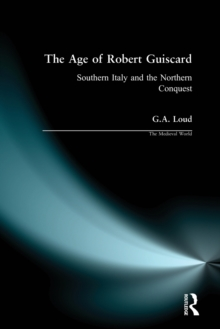 Image for The age of Robert Guiscard  : southern Italy and the Norman conquest